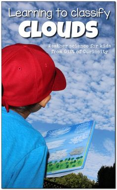 Learning to classify clouds by their shapes and height in the sky is a great weather science activity for kids! This post has resources for helping kids learn about clouds. || Gift of Curiosity