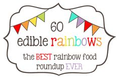 Trending: 60 Edible Rainbows. A Super Duper Awesome Must-See Roundup