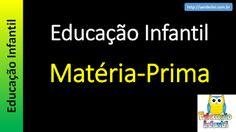 Educação Infantil - Nível 1 (crianças entre 4 a 6 anos) : Matéria-Prima