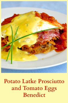 Potato Latke Prosciutto and Tomato Eggs Benedict - brunch recipes just don't get much more indulgent...or delicious.