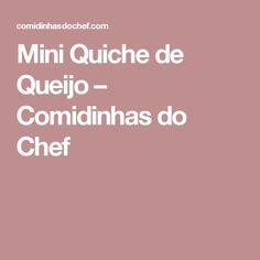 Mini Quiche de Queijo – Comidinhas do Chef