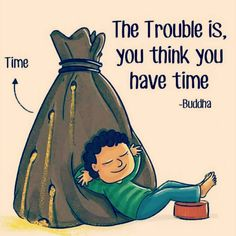 The trouble is you think you have time. 🤔 Did you know thatThe average life expectancy is around 30000 days? I'm 30 years old ➡️ i've got less than 19050 days left to achieve my goals ・・・ Real Life Quotes, Reality Quotes, True Quotes, Funny Quotes, Daily Quotes, Quote Life, Study Motivation Quotes, Sunday Motivation, Motivation Success