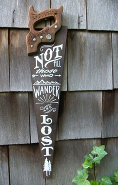 woodworking - Items similar to Not all those who wander are lost J R R Tolkien quote Hand lettered on a vintage Henry Disston Saw Subway Art on Etsy Wood Crafts, Diy And Crafts, Arts And Crafts, Diy Tableau Noir, Diy Projects To Try, Craft Projects, Do It Yourself Projects, Project Ideas, Hand Saw