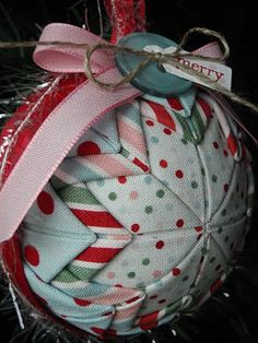 Fabric ornament on styrofoam; follow the link for a video tutorial.