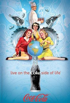 Coca Cola!  Live on the Coke side of life!  As opposed to what I'm not sure?