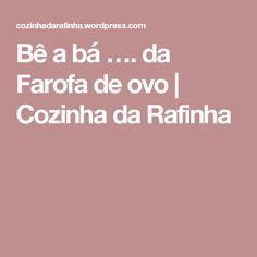Bê a bá …. da Farofa de ovo | Cozinha da Rafinha