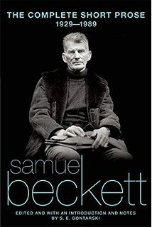 Samuel Beckett & S. Gontarski - The Complete Short Prose of Samuel Beckett, Samuel Beckett, Paul Auster, Modern World History, Nobel Prize In Literature, Nobel Prize Winners, World Literature, Nonfiction, Childrens Books, Books To Read