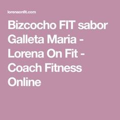 Bizcocho FIT sabor Galleta Maria - Lorena On Fit - Coach Fitness Online