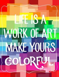 Life is a Work of Art Classroom Inspirational Poster This+rainbow+tiled+poster+states,+ Inspirational Classroom Posters, Inspirational Quotes For Kids, Motivational Quotes, Color Quotes, Art Quotes, Life Quotes, Quotes About Color, Rainbow Quote, Rainbow Sayings