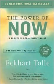 The Power of Now...life-changing for me, a former full-time worrier. Now I spend more time BREATHING and being in the moment.