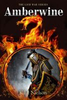 Amberwine- Book 1 of the Lich War Series, an ebook by KD Nielson at Smashwords