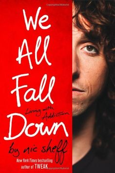 We All Fall Down: Living with Addiction by Nic Sheff,http://www.amazon.com/dp/0316080829/ref=cm_sw_r_pi_dp_8S0Msb0JNRYETFTK