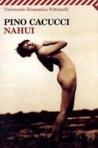 Amazon.it: Nahui - Pino Cacucci - Libri