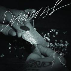 Diamonds by Rihanna  Love it so much!