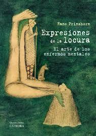 EXPRESIONES DE LA LOCURA. EL ARTE DE LOS ENFERMOS MENTALES
