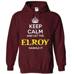 ELROY - KEEP CALM AND LET THE ELROY HANDLE IT - #coworker gift #gift sorprise. LIMITED TIME => https://www.sunfrog.com/Valentines/ELROY--KEEP-CALM-AND-LET-THE-ELROY-HANDLE-IT-55388368-Guys.html?68278