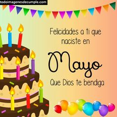 ✅Imágenes de cumpleaños mes de Mayo para descargar gratis Birthday Cake, Desserts, Food, Writing Activities, Birthday Images, Free Downloads, Ornaments, Cards, Tailgate Desserts