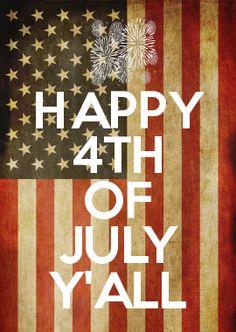 HAPPY 4TH OF JULY Y'ALL