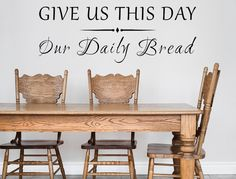 Give Us This Day Our Daily Bread Vinyl Wall Decal Our Daily Bread Custom Vinyl Decal Kitchen Custom Vinyl Lettering Daily Bread Sayings