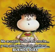 New memes divertidos buenos dias 17 ideas Spanish Humor, Spanish Quotes, Good Morning Good Night, Good Morning Quotes, Mafalda Quotes, Funny Quotes, Funny Memes, Humor Quotes, Snoopy