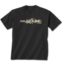 Run Like a Girl Running Tshirt Short Sleeve - black #goneforarun