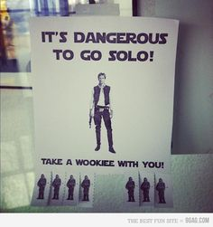 I'd better take a Wookie with me.