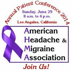 Register for the 2014 AHMA Patient Conference TODAY.    American Headache & Migraine Association