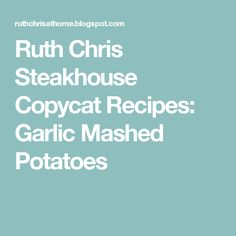 Ruth Chris Steakhouse Copycat Recipes: Garlic Mashed Potatoes