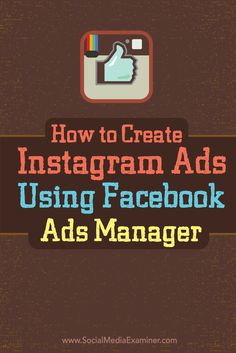 how to create instagram ads with facebook ads manager