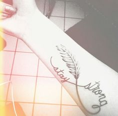 Stay Strong Tattoo.