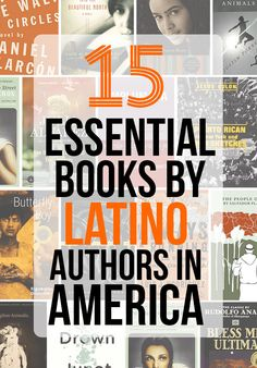 15 Essential Books By Latino Authors in America