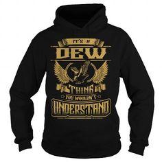 DEW DEWYEAR DEWBIRTHDAY DEWHOODIE DEWNAME DEWHOODIES  TSHIRT FOR YOU