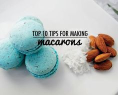 Top 10 Tips Making Macarons
