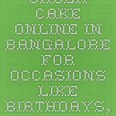 Order Cake Online In Bangalore For Occasions Like Birthdays Anniversary A Birthday
