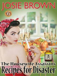 Murder, suspense, sexu2014and some handy household tips.nnIn Books 6 of The Housewife Assassin Series -- Recipes for Disaster:nnDonnau2019s executive mis ...