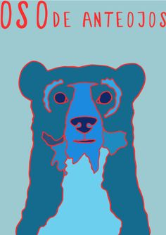 My Illustration Blog AnimalesDelMundo AnimalesDelMundoEcuador Ecuador animales animals illustration ilustración Oso de Anteojos Bear Ecuador, Illustration, Blog, Glasses, Fictional Characters, Spectacled Bear, Animales, Eye Glasses, Illustrations