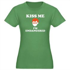 Kiss Me I'm Endangered Redhead Women's Fitted T-Sh