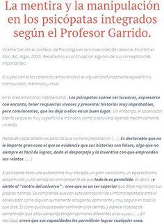 #mentira #manipulación #narcisistas #psicopatasintegrados  Texto completo http://sobreviviendoapsicopatasynarcisistas.wordpress.com/2014/11/02/la-mentira-y-la-manipulacion-en-los-psicopatas-integrados-segun-el-profesor-garrido/