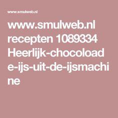 www.smulweb.nl recepten 1089334 Heerlijk-chocoloade-ijs-uit-de-ijsmachine Cadac Recipes, Snack Recipes, Snacks, Recipies, Chorizo, Pasta Met Broccoli, Quiche, Tapas, Slow Cooker