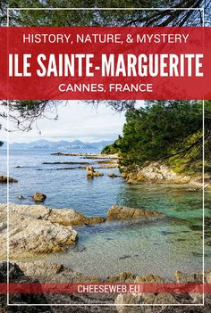 Ile Sainte-Marguerite, off the coast of Cannes, France, is the perfect slow travel escape from the busy French Riviera. Here you'll find nature, history, and a few surprises.