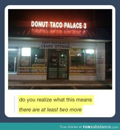 What I would like to know is if they sell both donuts and tacos, or if the tacos are made from donuts.