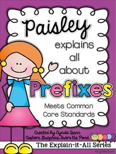 Paisley Explains All About Prefixes {Common Core Aligned}  First in the Explain-It-All Series