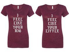 I Feel Like Your Big, Little, & G-Big, GG-Big Sorority Shirts