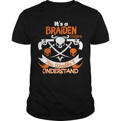 It is a Braiden Thing https://www.sunfrog.com/Names/125313357-725387605.html?46568