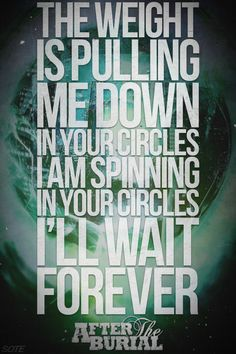 "After The Burial ""Promises Kept"" Music Lyrics Art, Song Lyrics, Spinning Circle, Romance And Love, Song Quotes, I Promise, Music Bands, Heavy Metal, Songs"