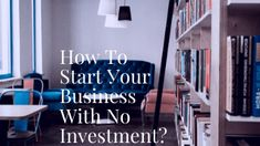 Hоw To Ѕtаrt Уоur Buѕіnеѕѕ Wіth No Іnvеѕtmеnt? Building A Business, Borrow Money, Free Courses, Best Wordpress Themes, Negative Thoughts, Starting A Business, How To Start A Blog, The Borrowers, Helping People
