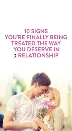 Signs Your Partner Is Treating You The Way They Should #dating #relationships #love  .ambassador