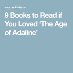 9 Books to Read if You Loved 'The Age of Adaline'