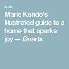 Marie Kondo's illustrated guide to a home that sparks joy — Quartz