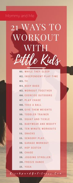 Finding Motivation to Workout with Little Kids, and Then Doing It! 21 ways to workout with your baby and toddler.